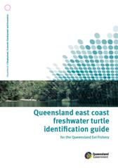 Queensland East Coast Freshwater Turtle Identification Guide for the Queensland Eel Fishery